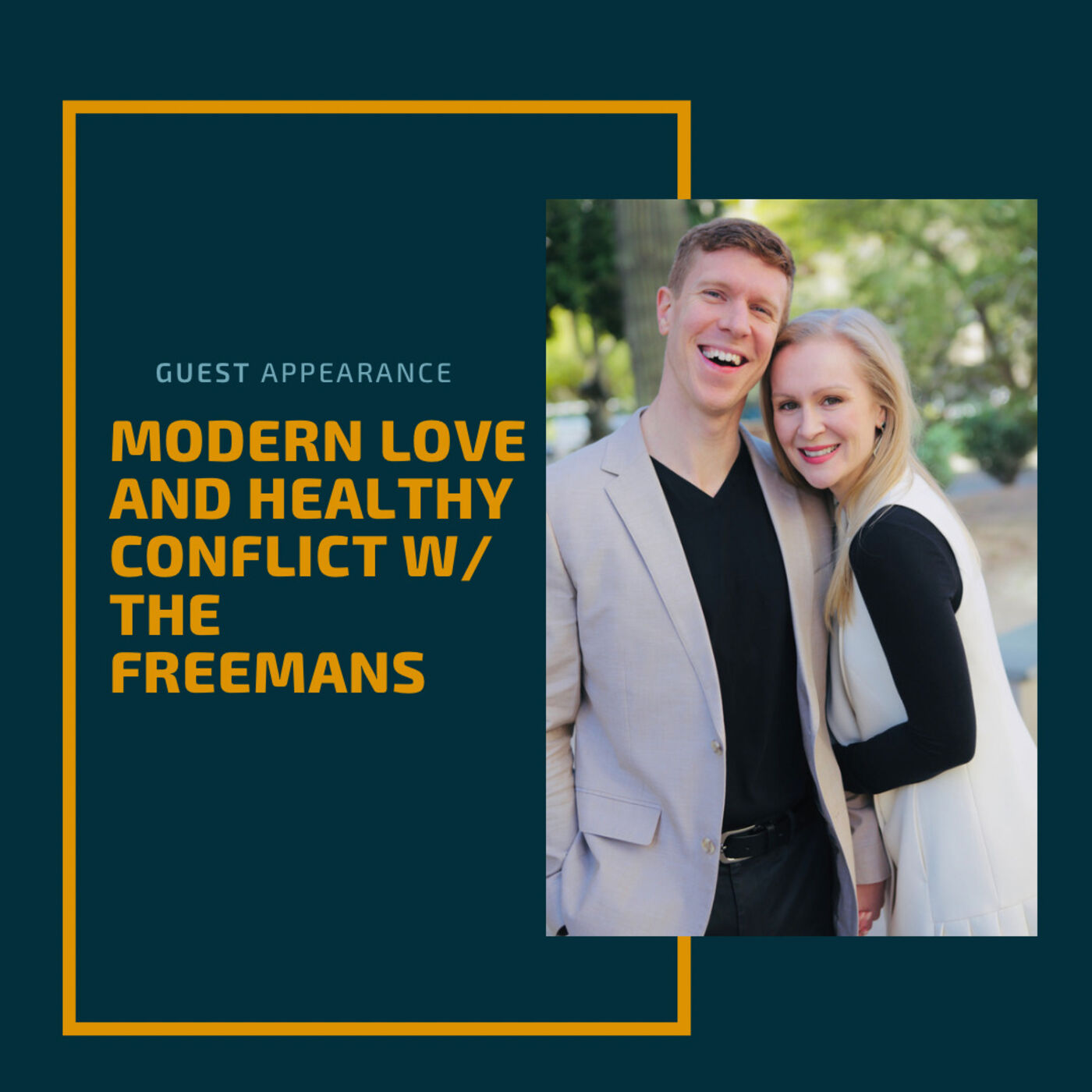 Modern Love and Healthy Conflict with The Freemans