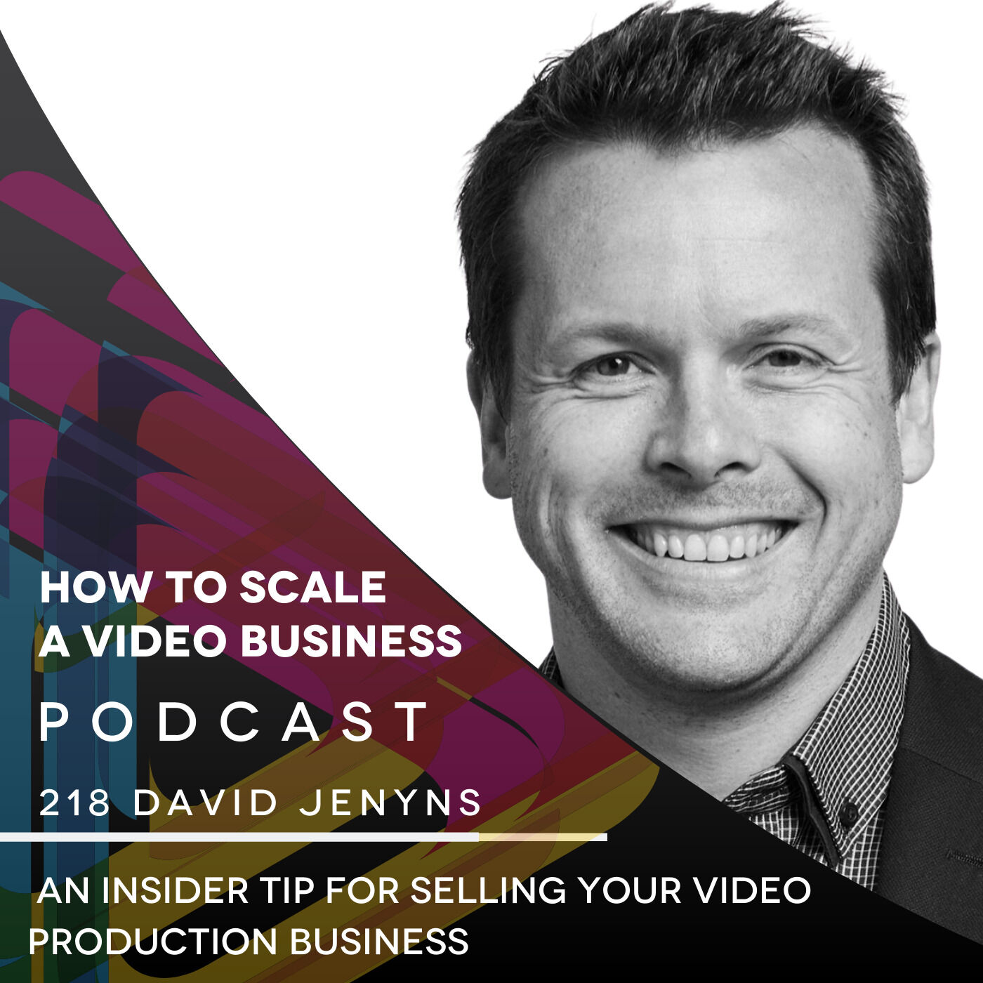 An insider tip for selling your video production business. EP #218 - Dave Jenyns