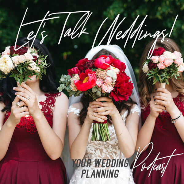 Let's Talk Weddings Podcast Artwork Image