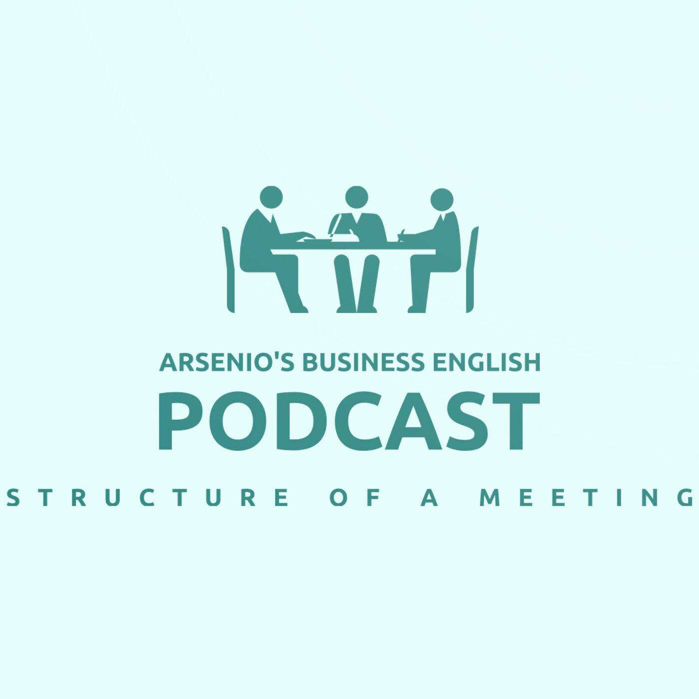 Arsenio's Business English Podcast | Season 6 | Sales | How a Meeting Should Be