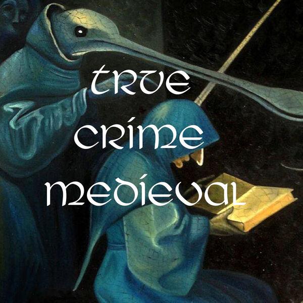 True Crime Medieval Podcast Artwork Image