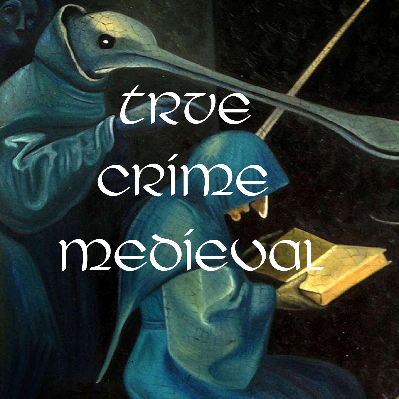 True Crime Medieval