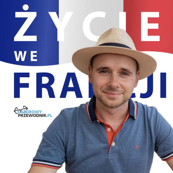 Życie we Francji - Lazurowy Przewodnik Podcast Artwork Image