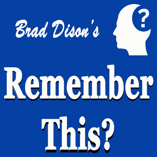 Brad Dison's Remember This? Podcast Artwork Image