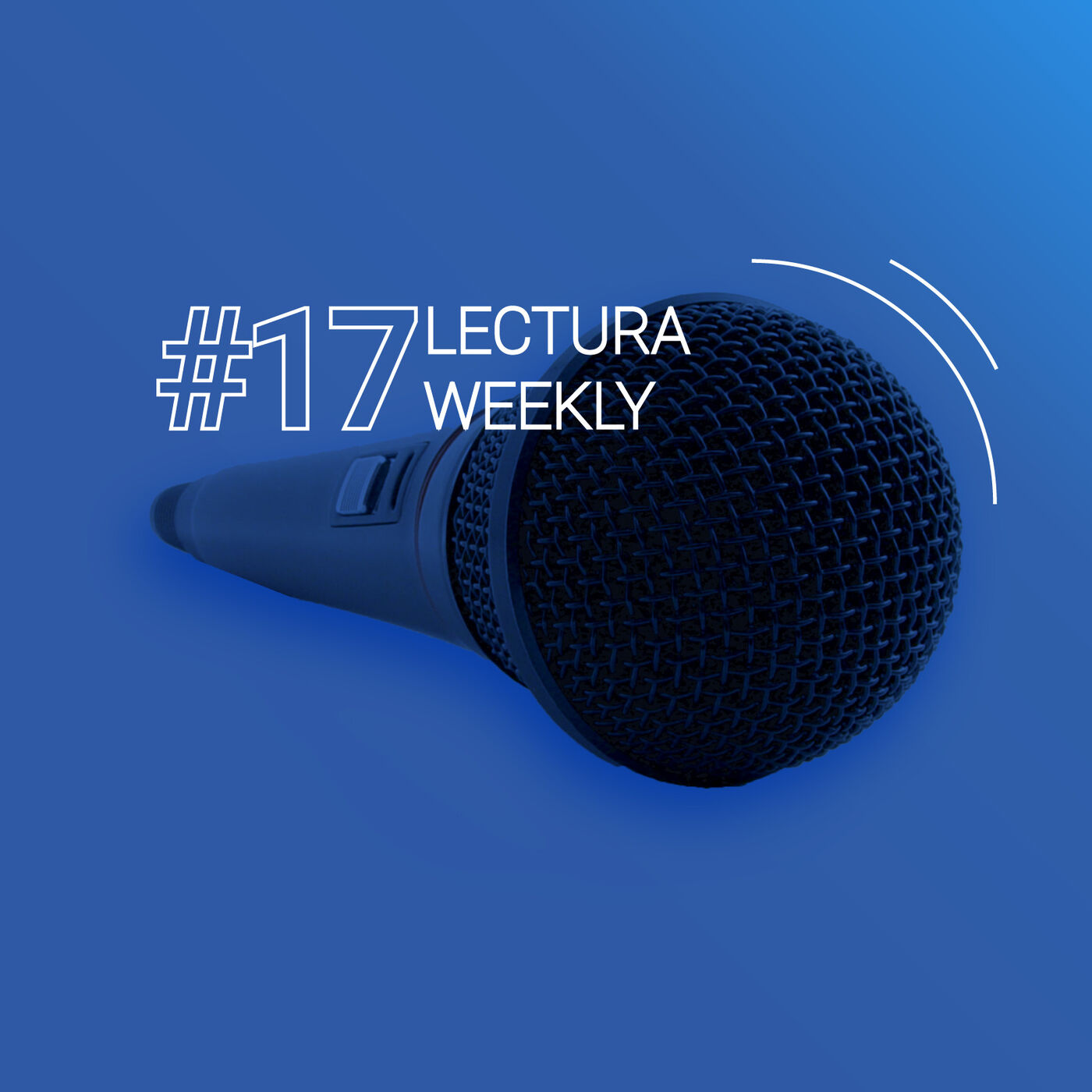 Lectura Weekly Podcasts: Week 17