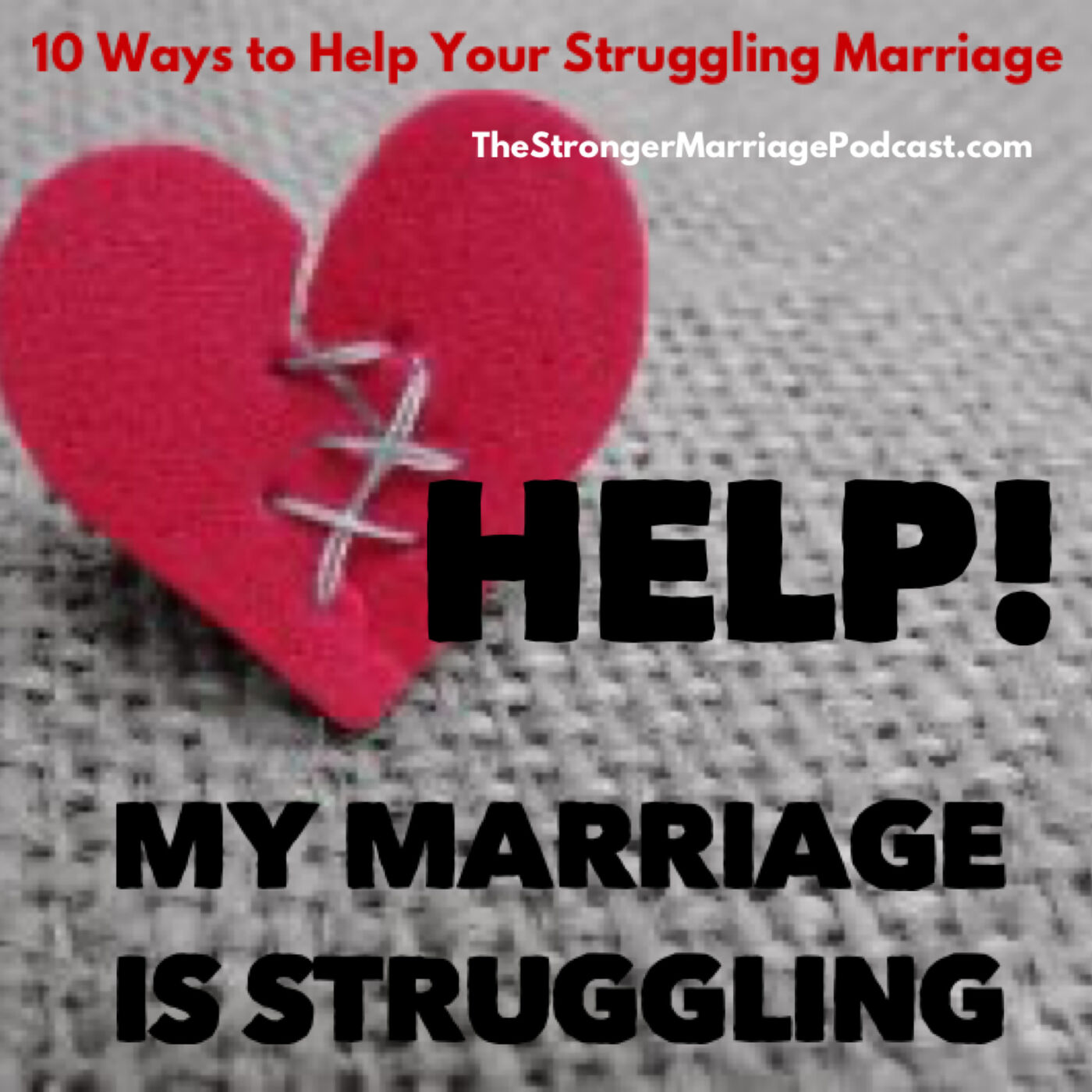 HELP: My Marriage Is Struggling
