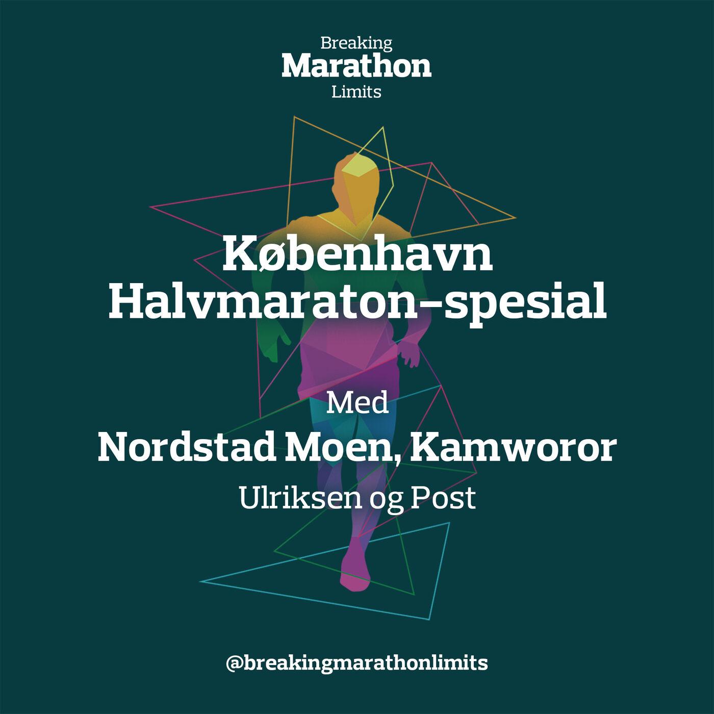 København Halvmaraton-spesial | Med Nordstad Moen, Kamworor, Ulriksen og Post