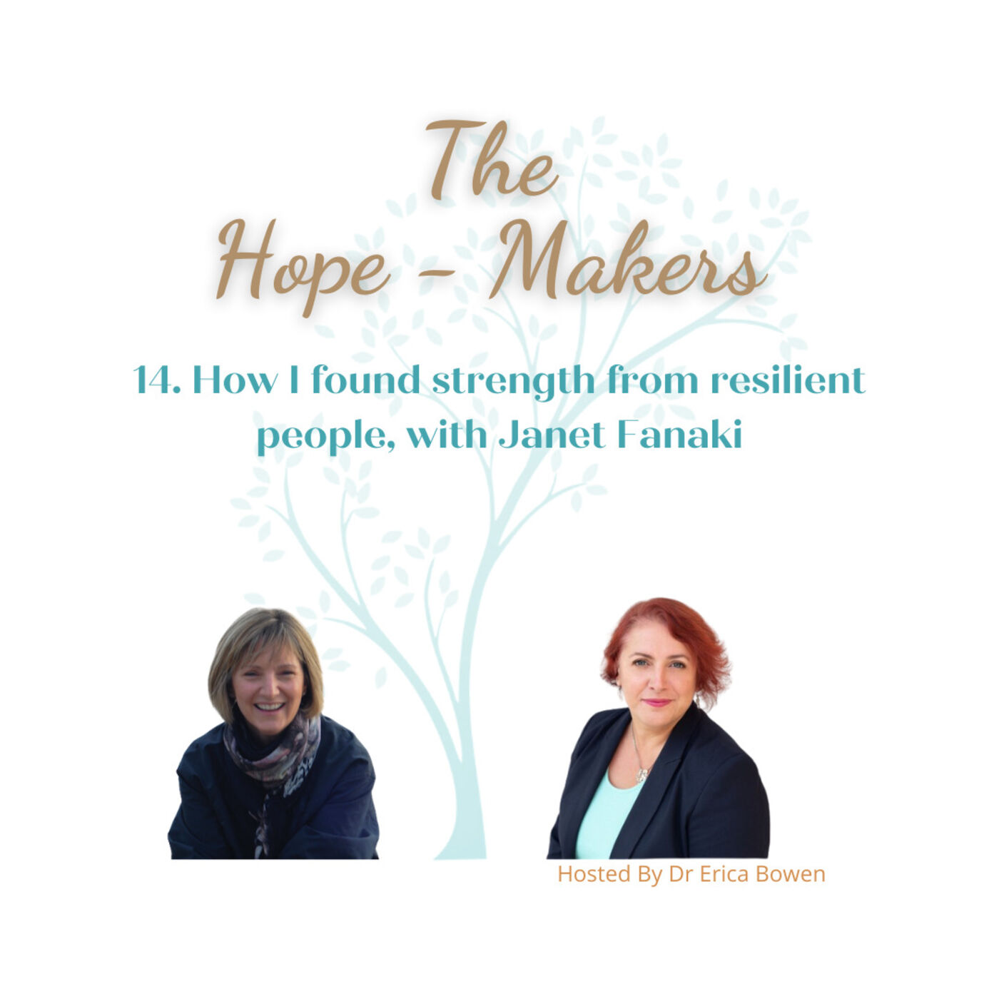 Episode 14. How I found strength from resilient people, with Janet Fanaki