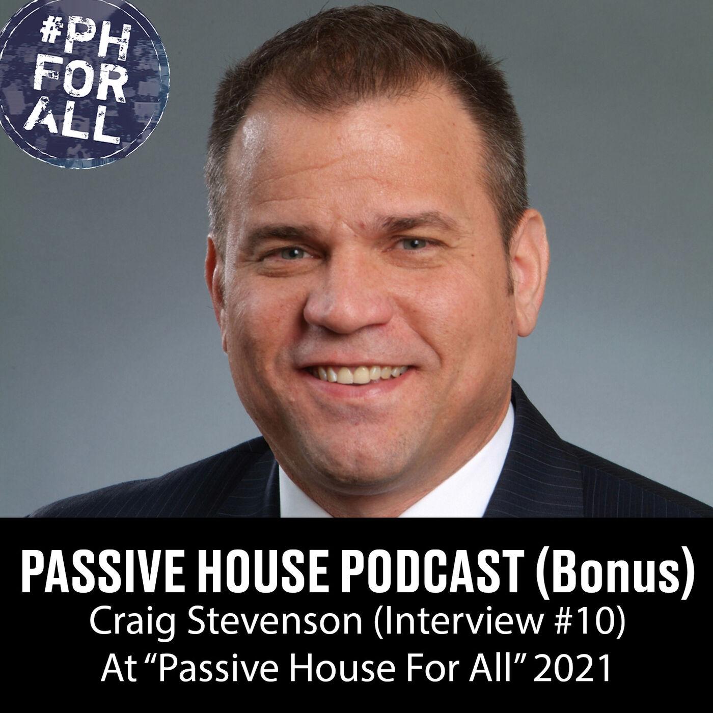 Bonus: Craig Stevenson at Passive House For All Conference (Interview #10)