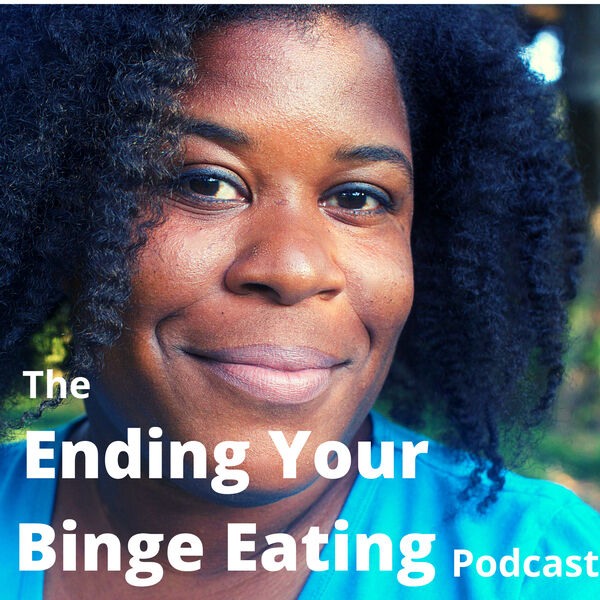 The Ending Your Binge Eating Podcast  Podcast Artwork Image