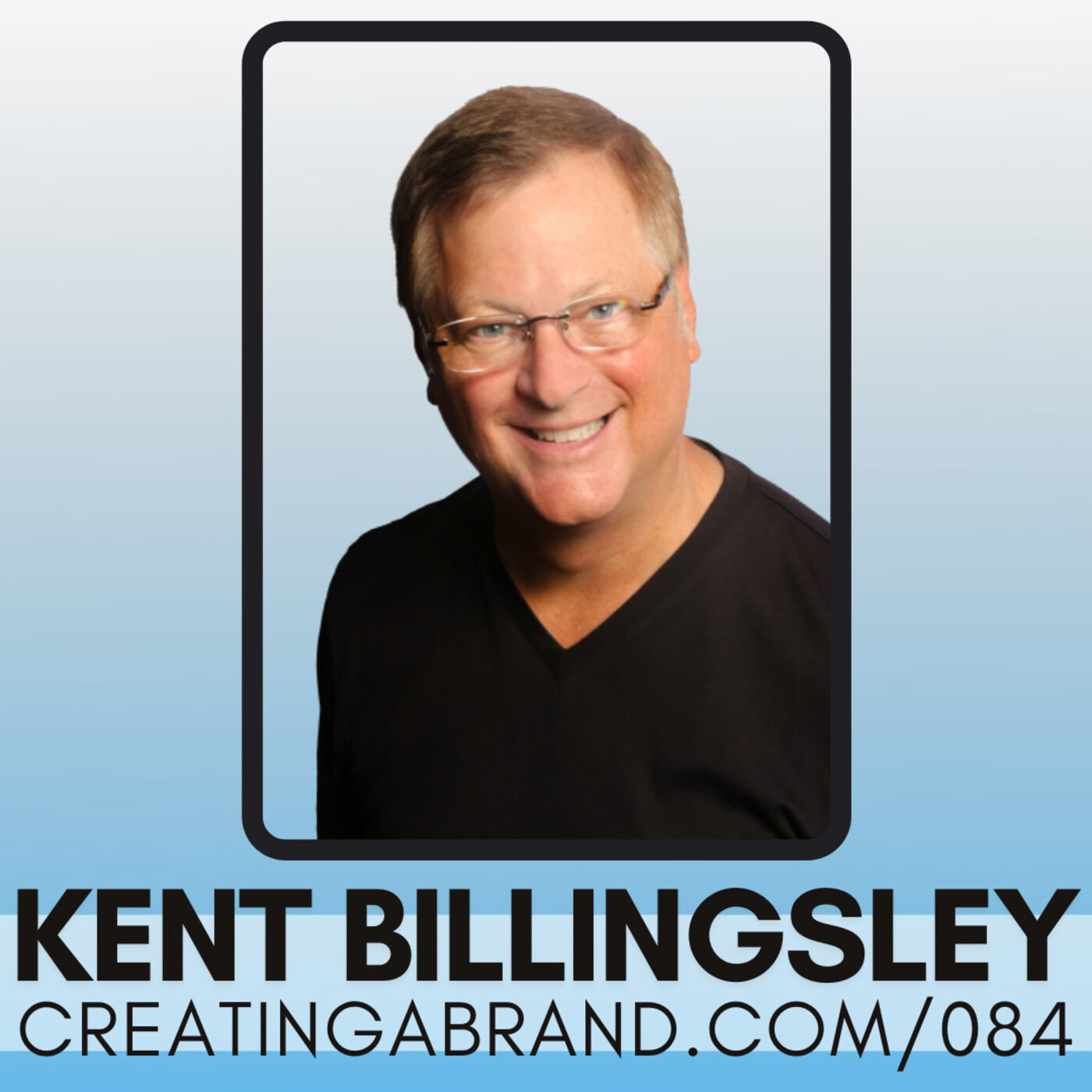 Going from Entrepreneur to Millionaire with Kent Billingsley