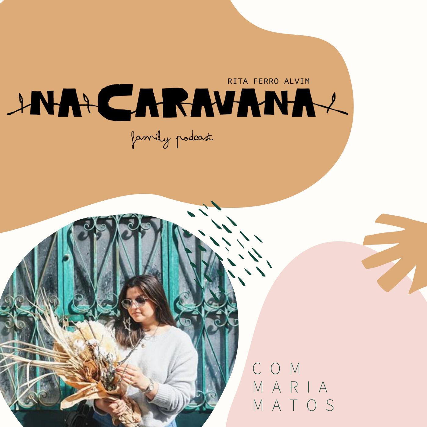 N'A Caravana com Maria Matos #33 Flores, três pais e uma casa