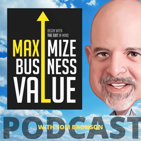 Maximize Business Value Podcast Podcast Artwork Image