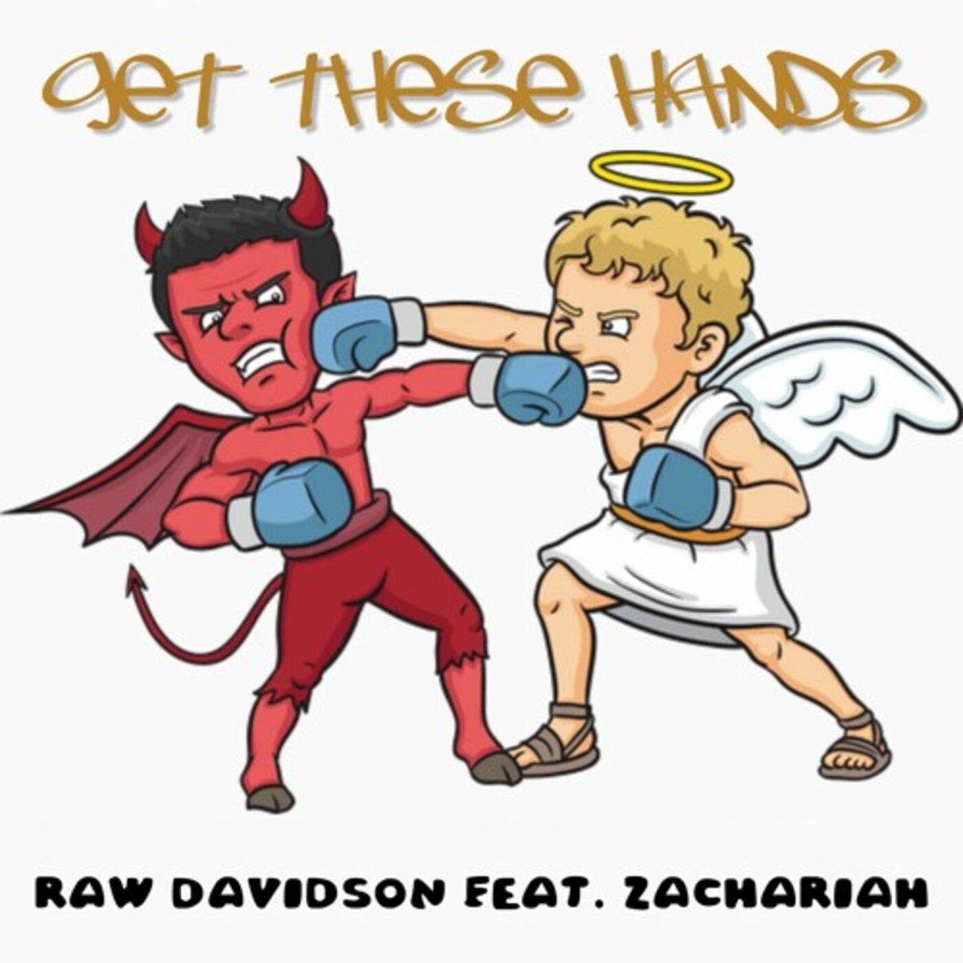 Get These Hands - Raw Davidson (ft). Zachariah