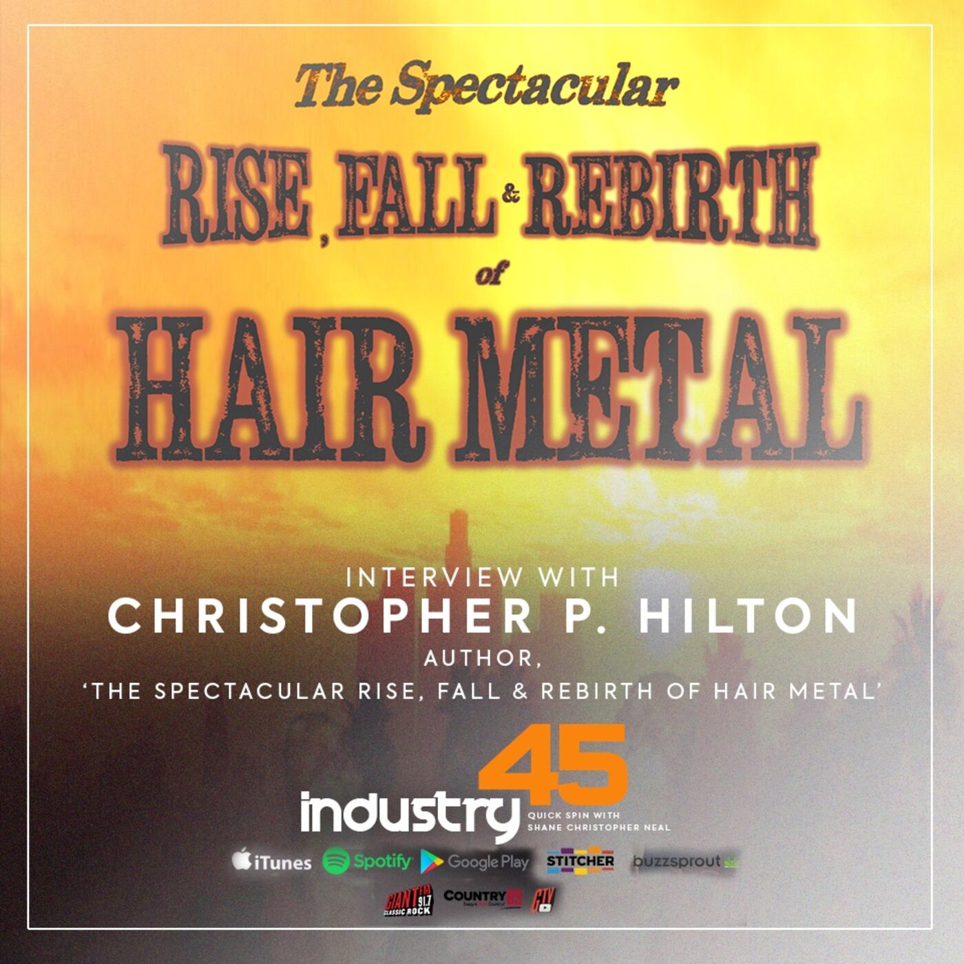 Industry 45 Quick Spin feat. Christopher P. Hilton (Author Rise, Fall & Rebirth of Hair Metal)    FULL