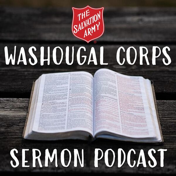 The Salvation Army Washougal Corps Sermon Podcast Podcast Artwork Image