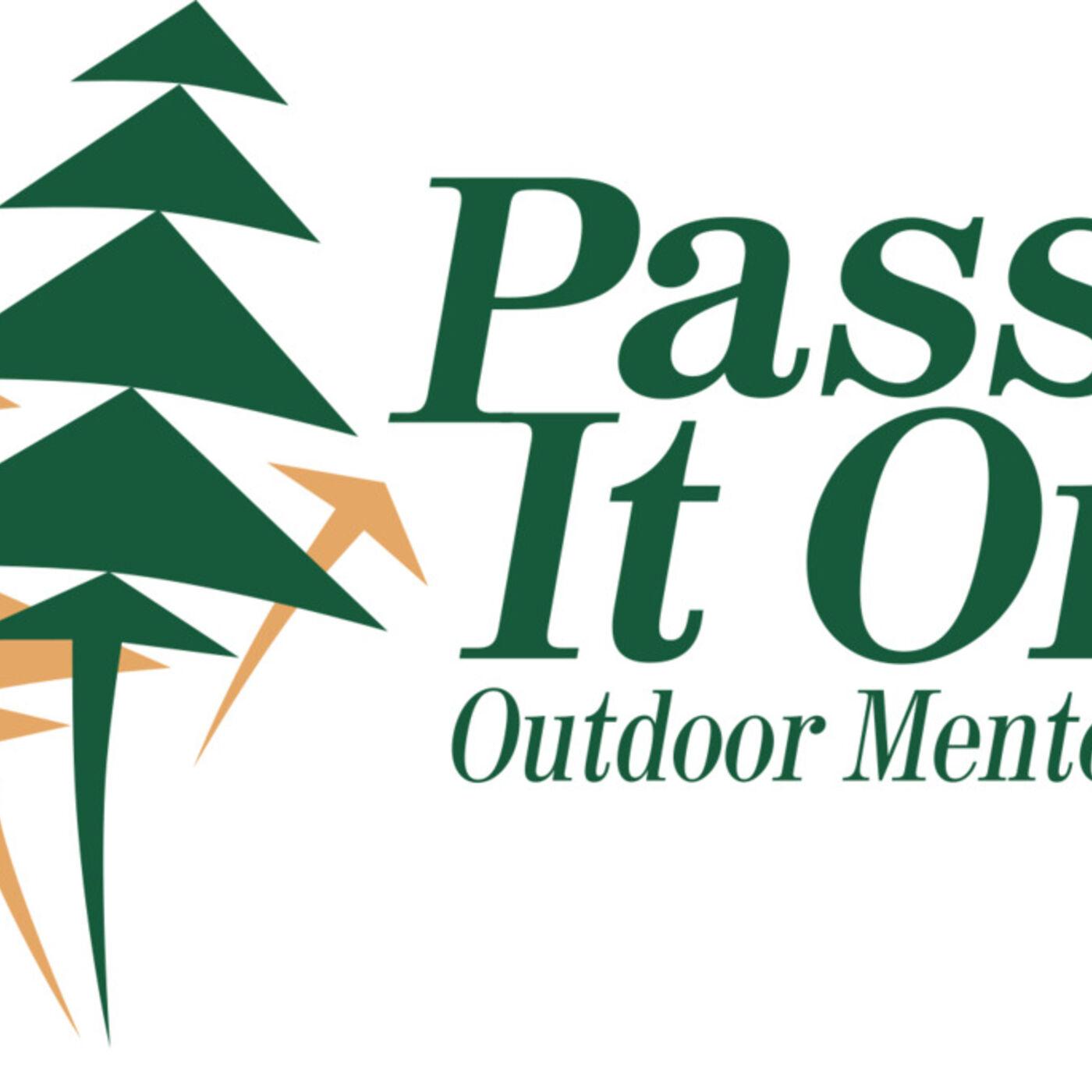 Pass It On Outdoor Mentors