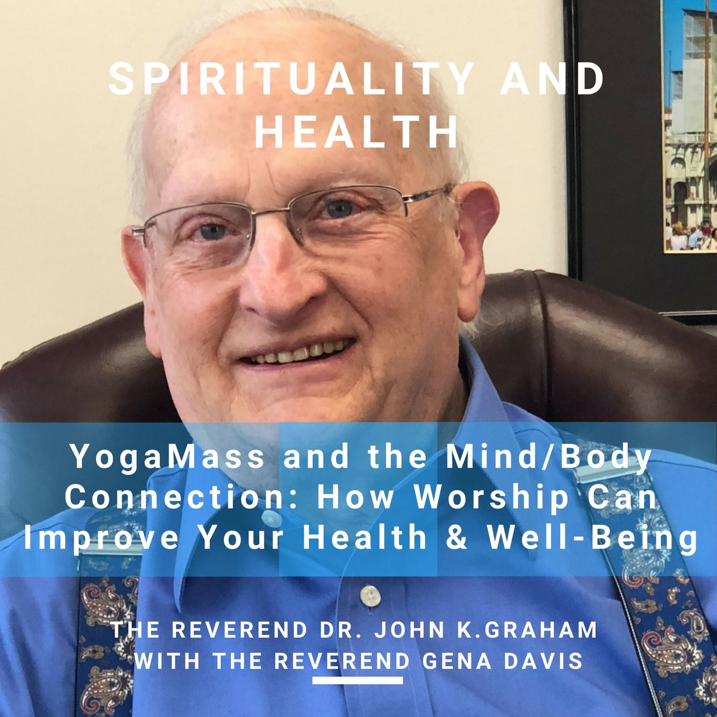 YogaMass and the Mind/Body Connection: How Worship Can Improve Your Health & Well-Being