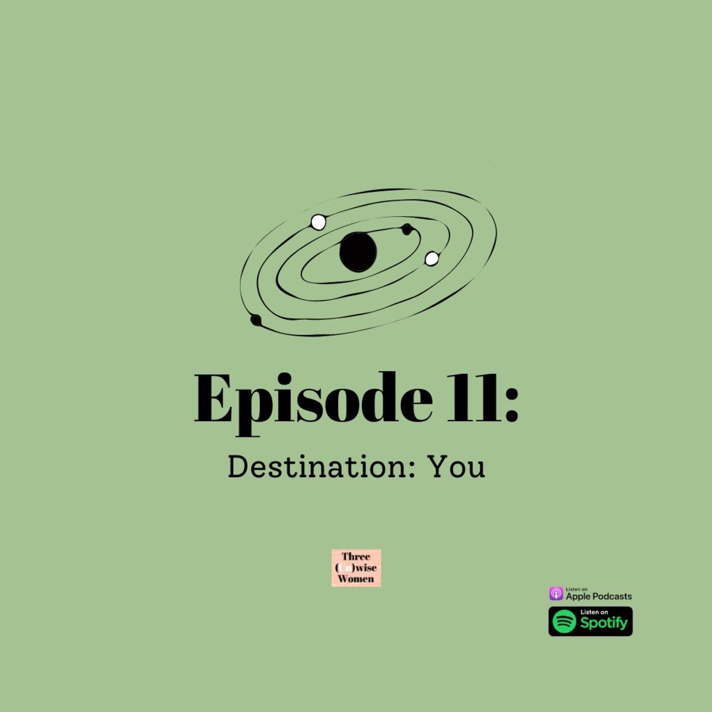 Destination: You