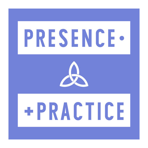 Presence And Practice Podcast Artwork Image