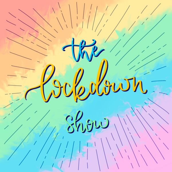 The Lockdown Show Podcast Artwork Image