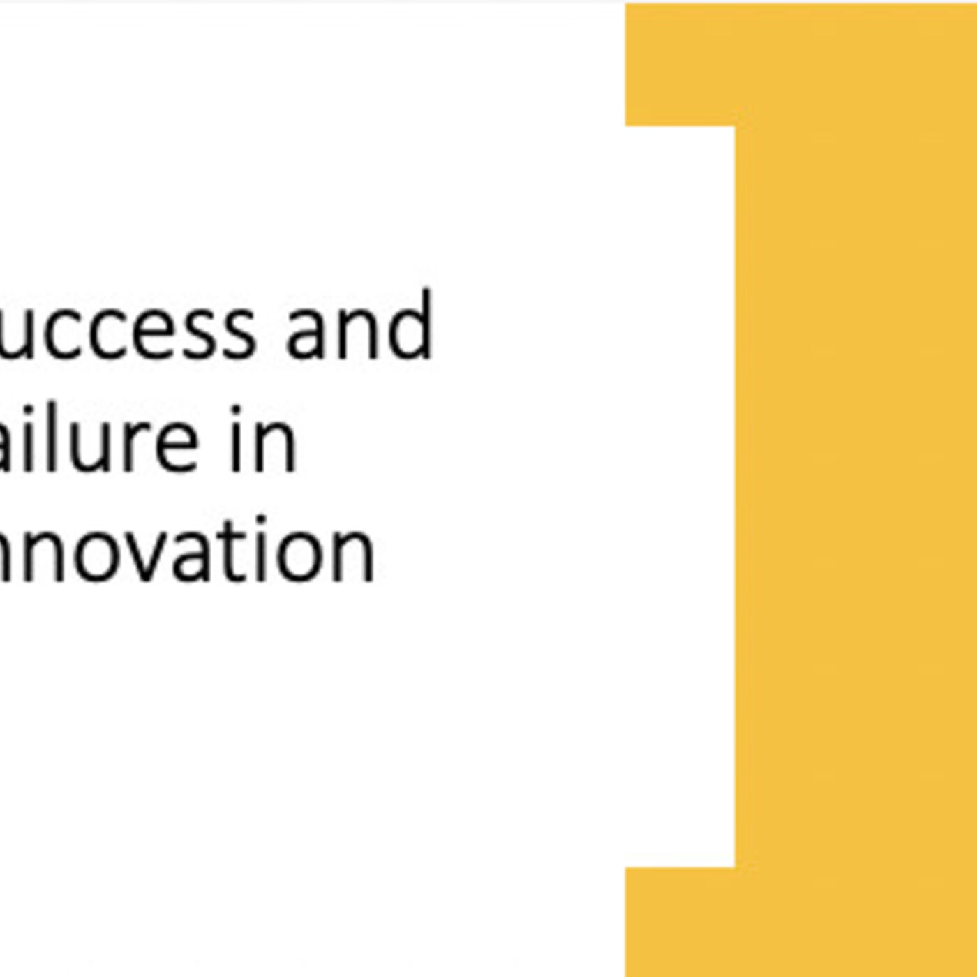 Success and failure in innovation