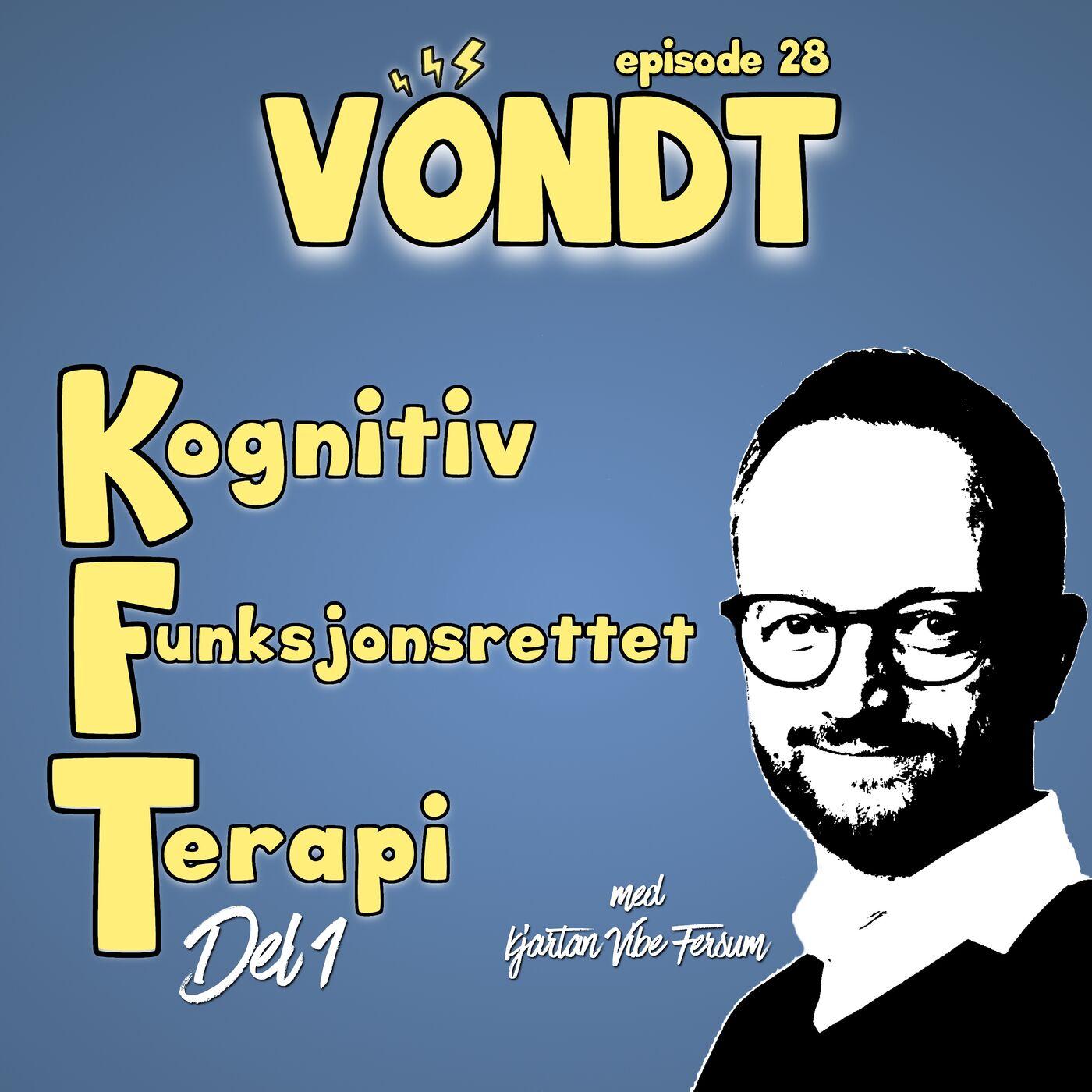 EP 28: Kognitiv Funksjonsrettet Terapi m/ Kjartan Vibe Fersum - Del 1 av 2