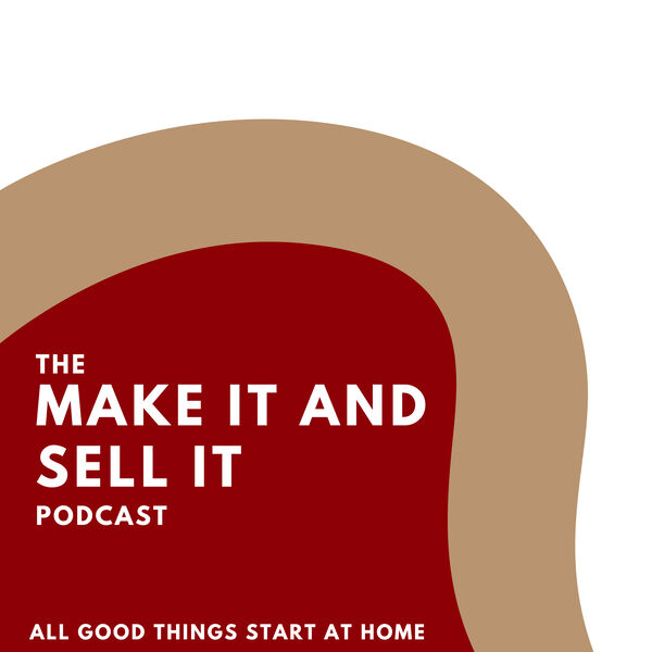 Make It and Sell It Podcast Artwork Image