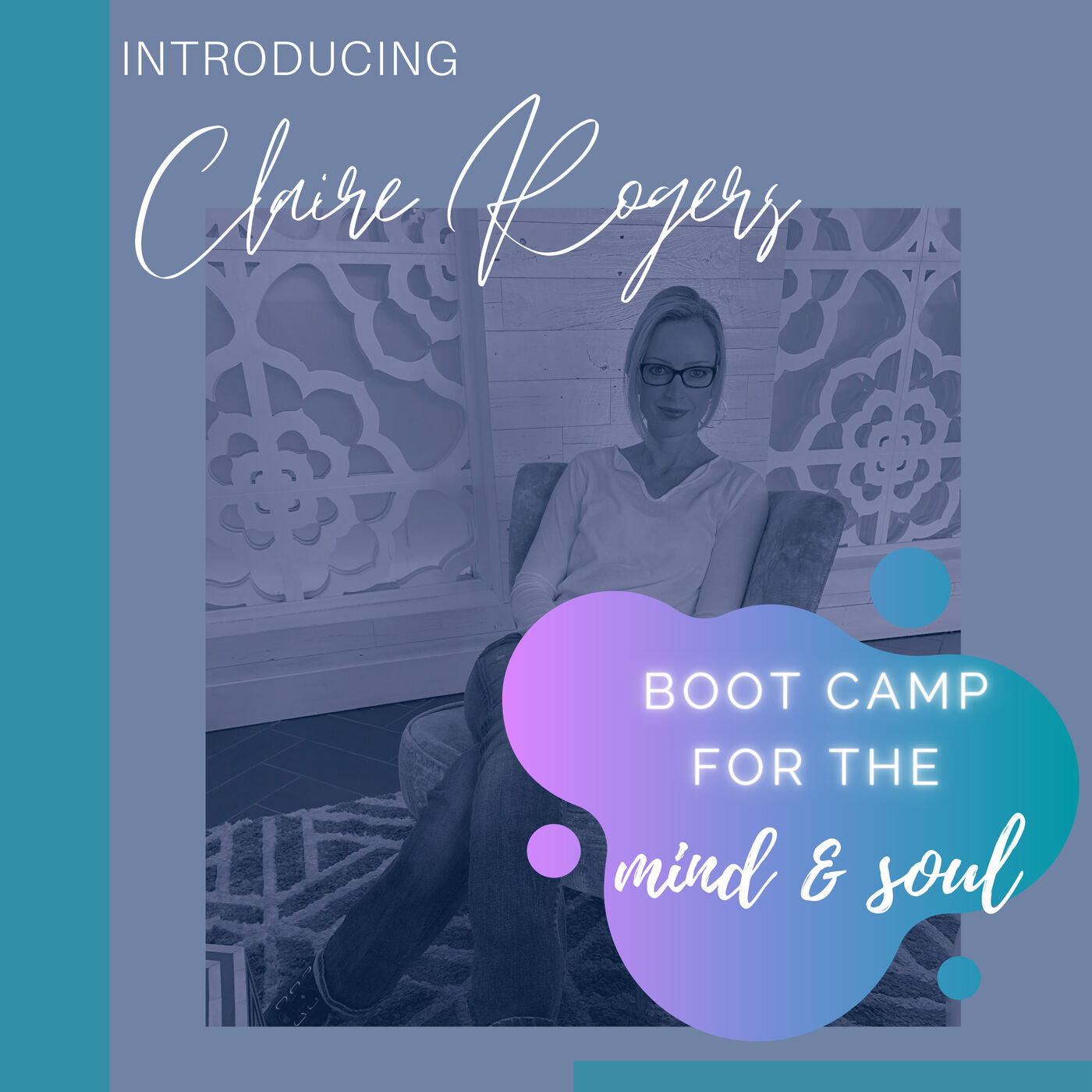 Introducing Boot Camp for the Mind & Soul with Claire Rogers