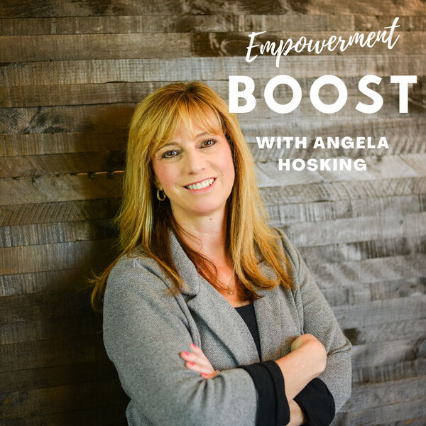 Empowerment Boost with Angela Hosking Podcast Artwork Image