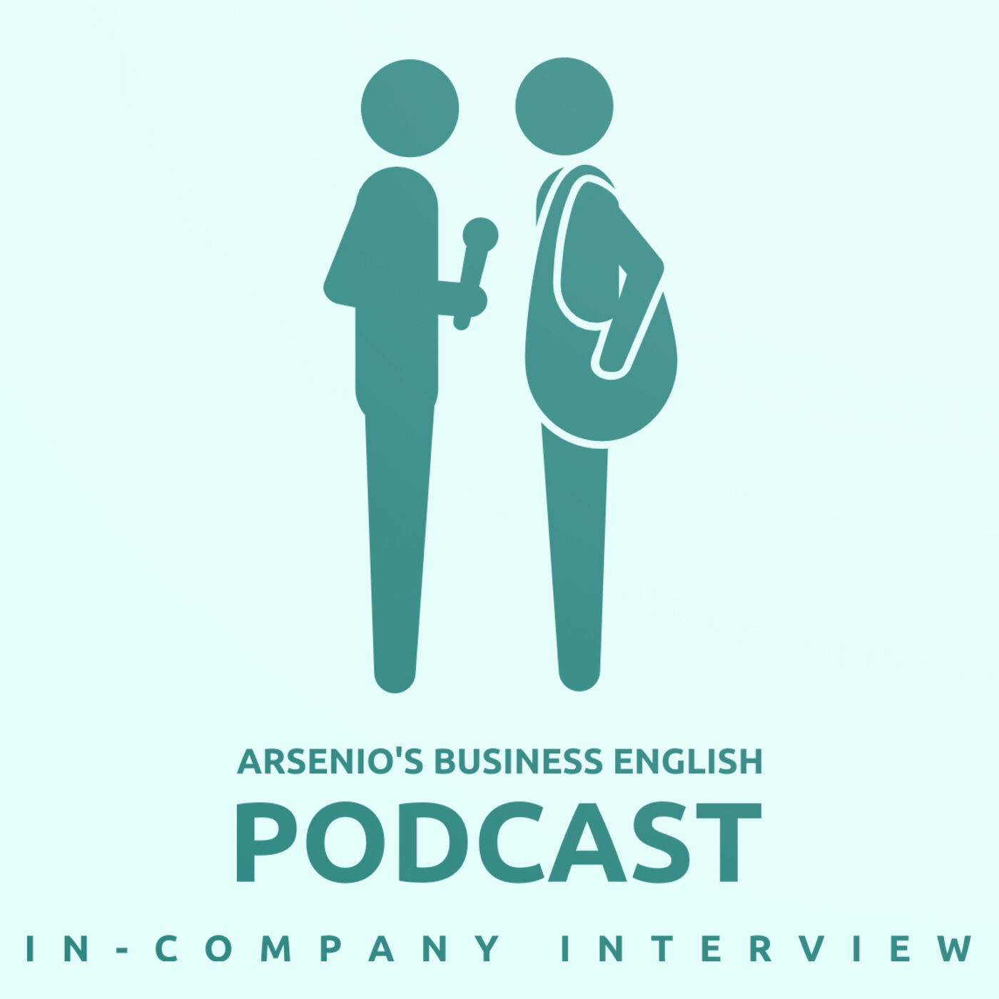 Arsenio's Business English Podcast | Season 6: Episode 6 | In-Company Interview