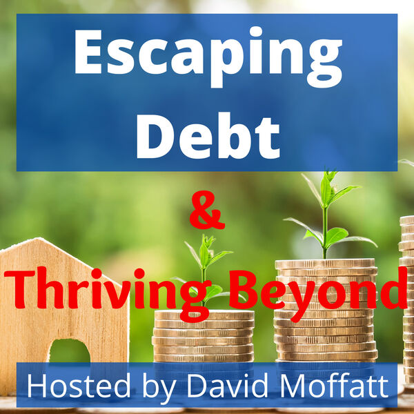 Escaping Debt & Thriving Beyond Podcast Artwork Image