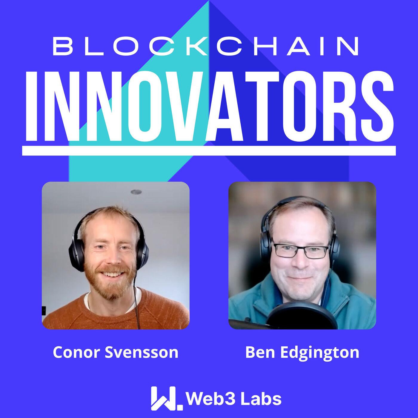Blockchain Innovators - Conor Svensson and Ben Edgington