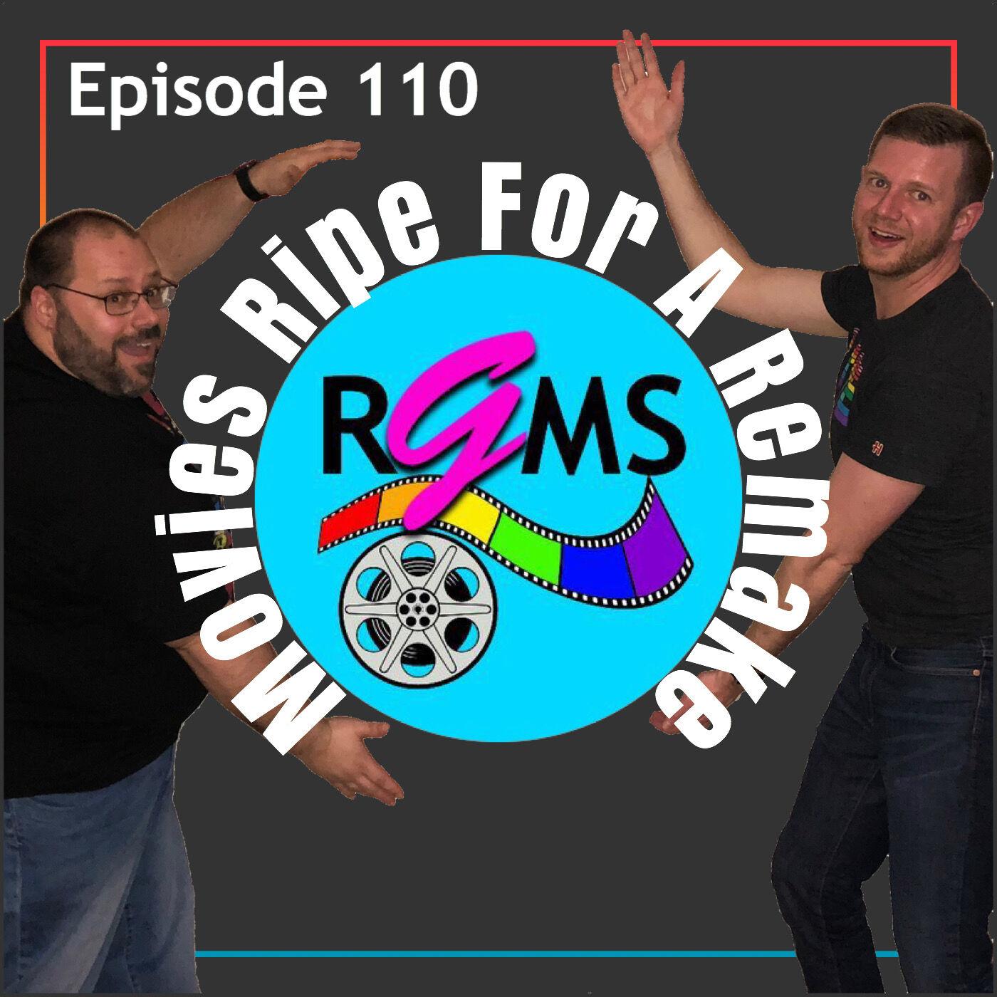 RGMS EP 110: Movies to Remake