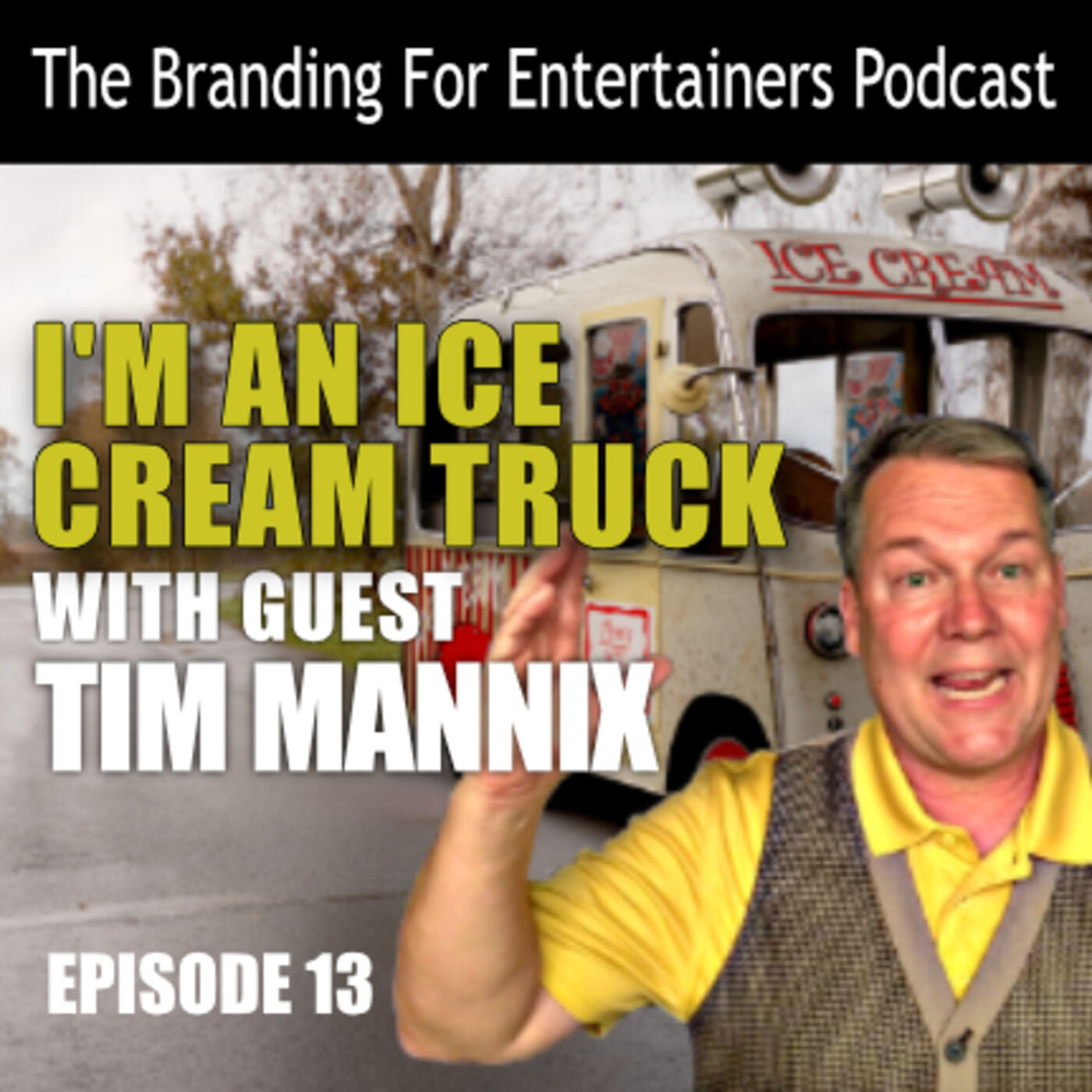BFE EP13: I'm An Ice Cream Truck with Tim Mannix