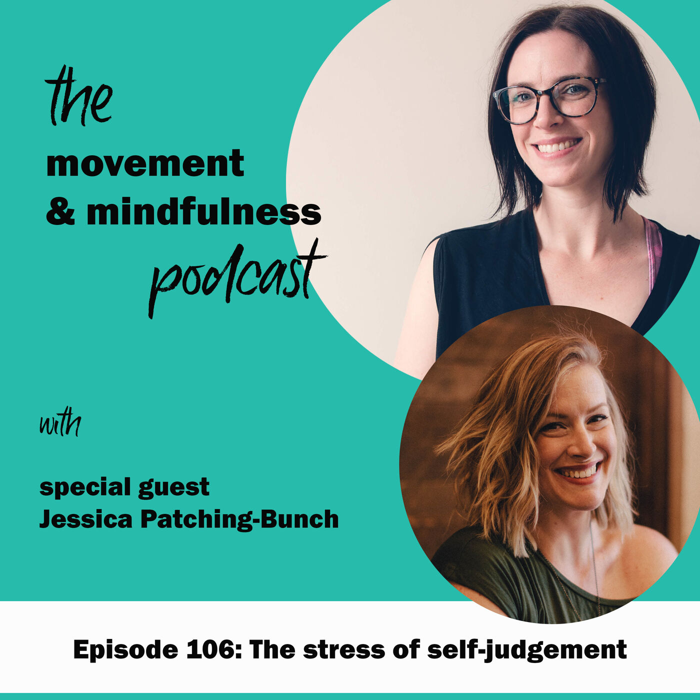 Ep 106: The stress of self-judgement with Jessica Patching-Bunch