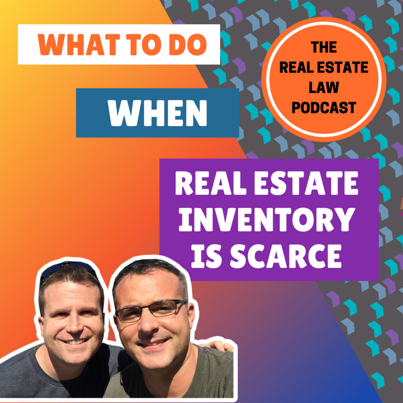 19 - What To Do When Real Estate Inventory Is Scarce