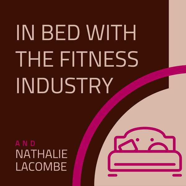In Bed with the Fitness Industry Podcast Artwork Image