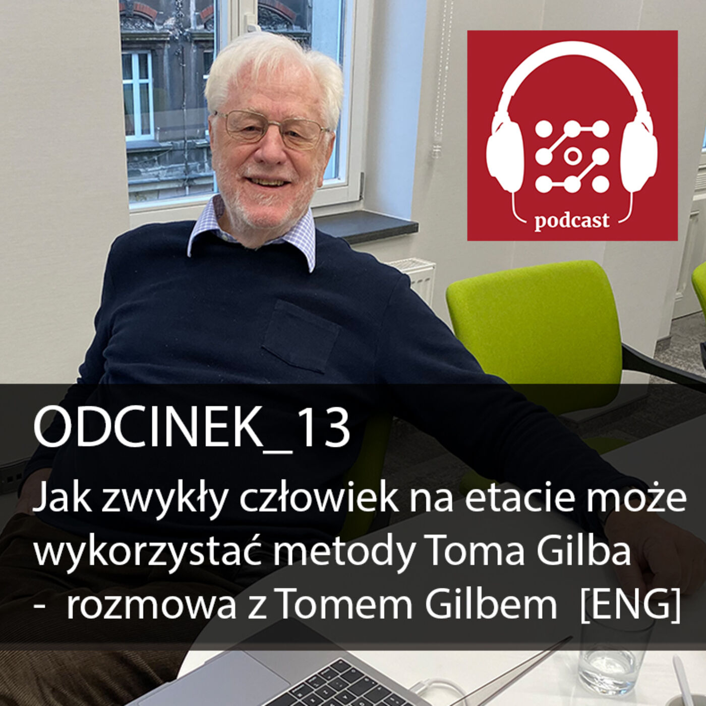 Jak zwykły człowiek na etacie może wykorzystać metody Toma Gilba  - rozmowa z Tomem Gilbem [ENG]   Dostarczaj Wartość #13