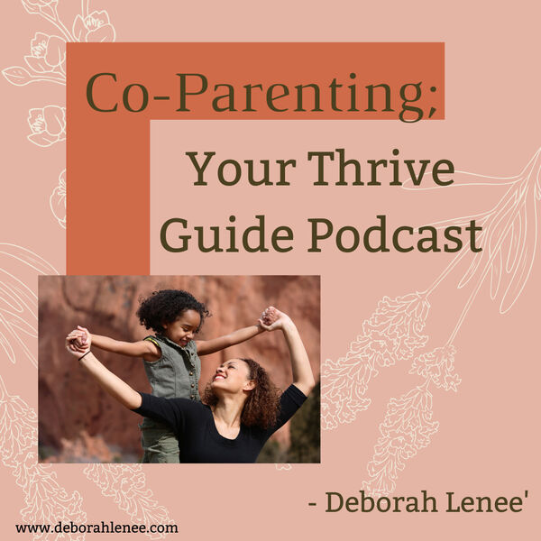 Co-Parenting; Your Thrive Guide  Podcast Artwork Image