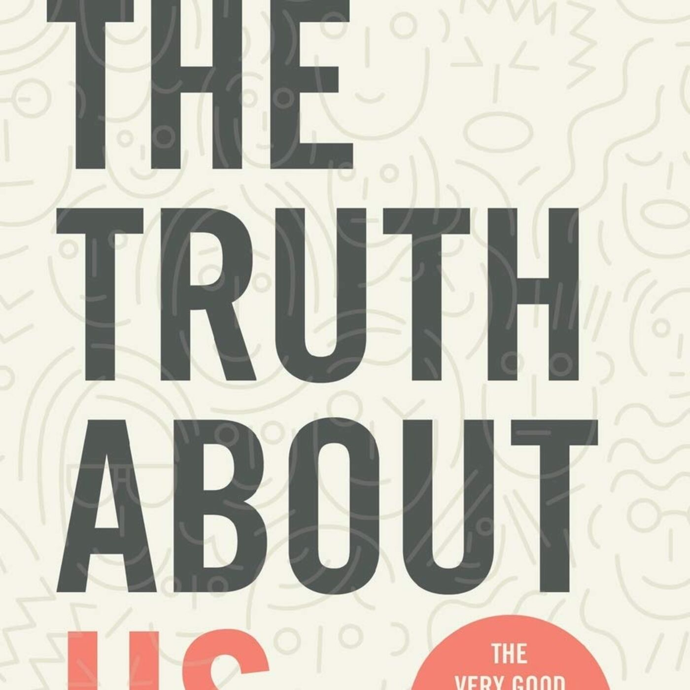 #82 The Truth About Us