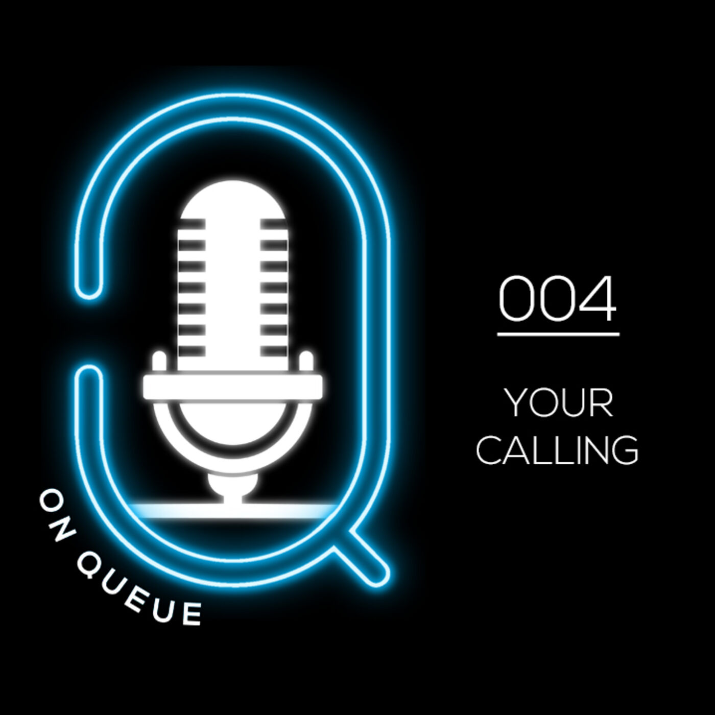 Q on queue 004: Your Calling