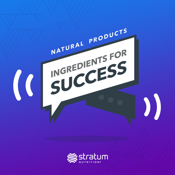 Natural Heath Products: Ingredients for Success Podcast Artwork Image