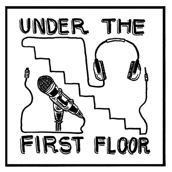 Under The First Floor Podcast Artwork Image