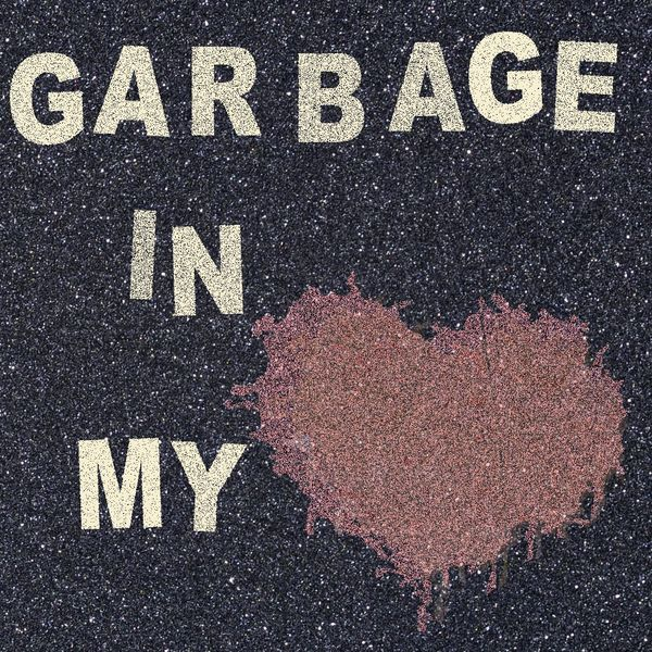 Garbage in my Heart Podcast Artwork Image