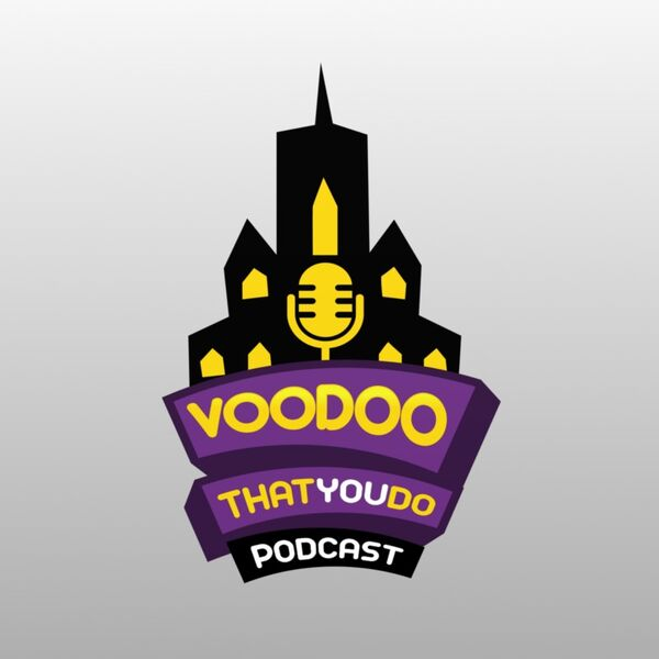VooDoo That You Do Podcast Artwork Image