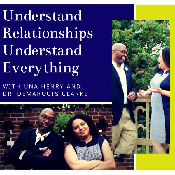 Understand Relationships Understand Everything Podcast Artwork Image