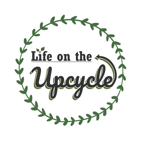 Life on the Upcycle Podcast Podcast Artwork Image