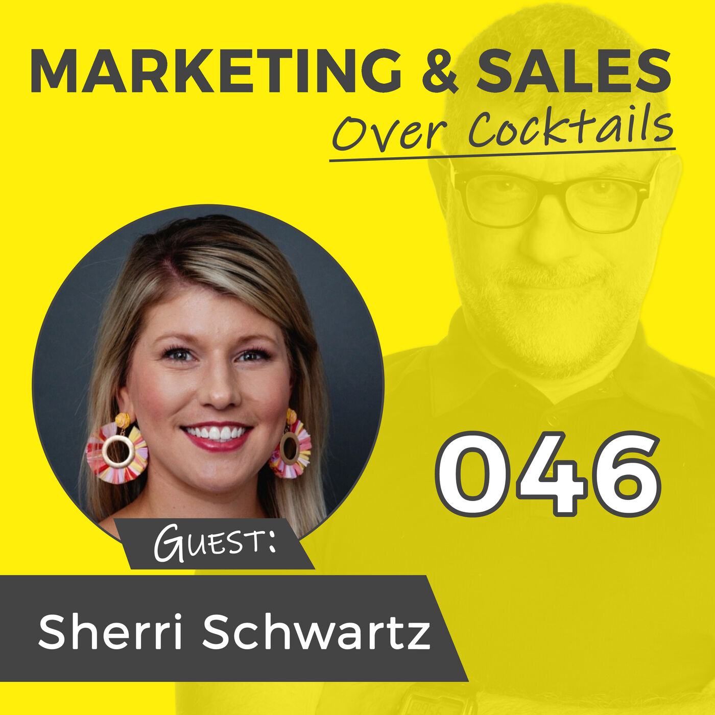 046: Can Sales and Marketing REALLY Work Together? with SHERRI SCHWARTZ