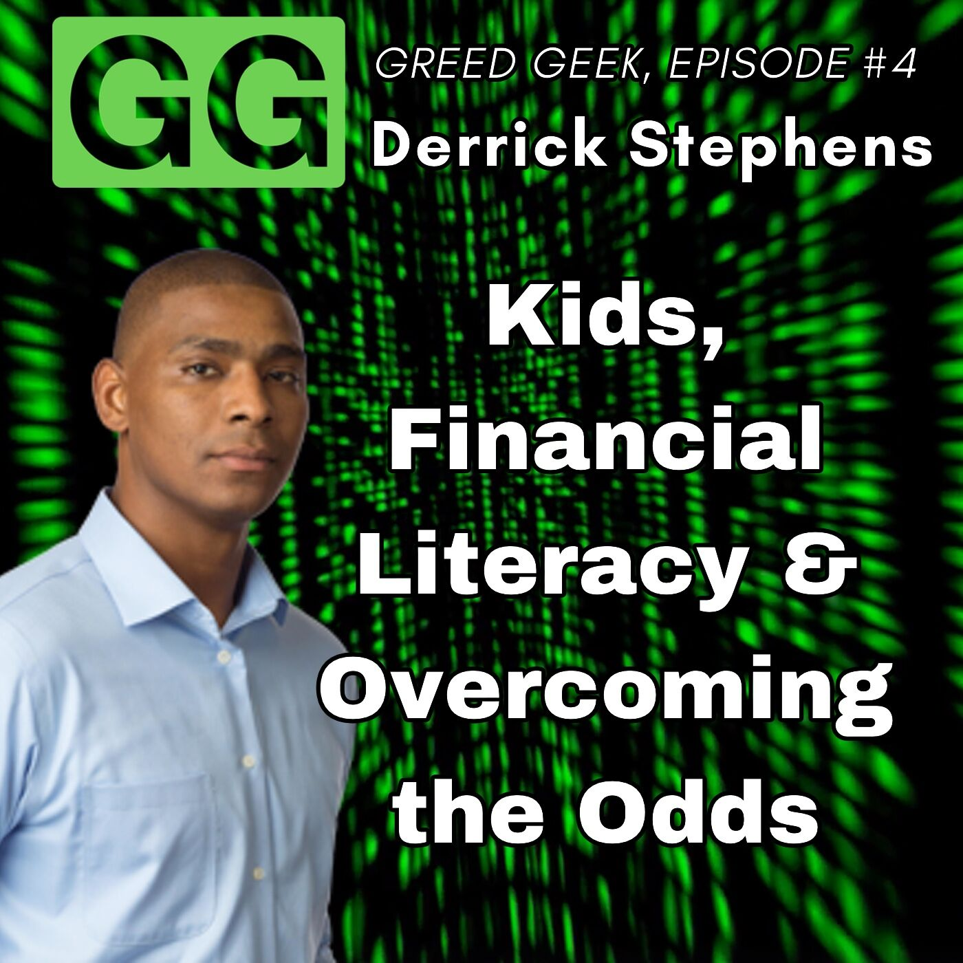 #4 - Derrick Stephens: Kids, Financial Literacy & Overcoming the Odds